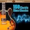 150 Electric Blues Classics - Various Artists