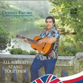 Dennis Pavao - All Hawai'i Stand Together