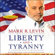 Download Liberty and Tyranny: A Conservative Manifesto (Unabridged) Audio Book