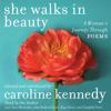 Adrienne Rich, Pablo Neruda, Elizabeth Bishop, Edna St. Vincent Millay & Caroline Kennedy - She Walks in Beauty: A Woman's Journey Through Poems (Unabridged)  artwork