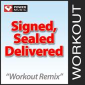 Signed, Sealed, Delivered (Workout Remix)