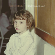 His Young Heart - EP - Daughter - Daughter