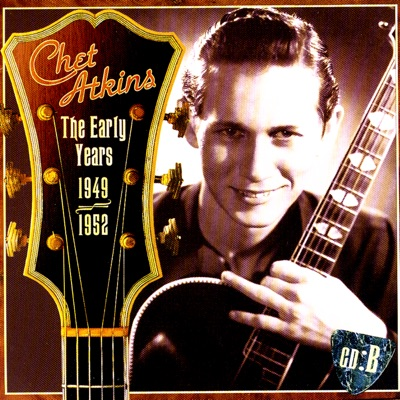 The Early Years, CD B: 1949-1952 - Chet Atkins