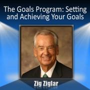 The Goals Program: Starting, Setting and Achieving Goals - Zig Ziglar