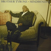 Brother Tyrone - When It's Gone, It's Gone