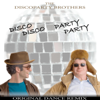 Disco Disco Party Party (Original Dance Remix) - The Discoparty Brothers, Marc Bernhuber & Omar Sarsam