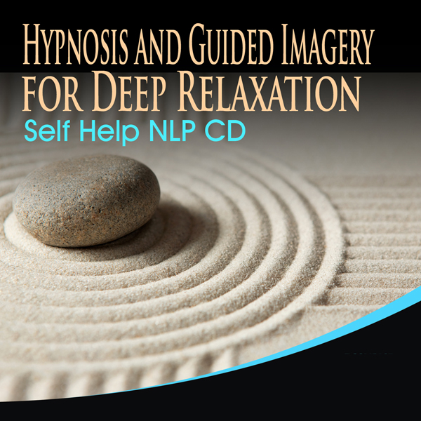Hypnosis And Guide Imagery For Deep Relaxation Self Help NLP