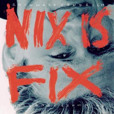 Nix is fix - Rainhard Fendrich