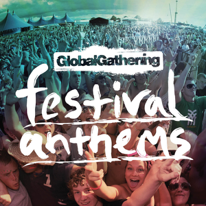 Various Artists - Global Gathering - Festival Anthems