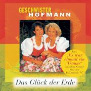 Das Glück der Erde (Bonus Track Version) - Geschwister Hofmann - Geschwister Hofmann