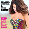 Selena Gomez & The Scene - Love You Like a Love Song (Radio Version) artwork