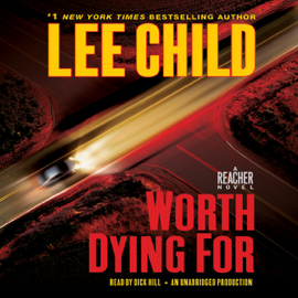 Worth Dying For: A Jack Reacher Novel (Unabridged) audiobook