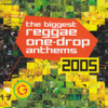 Biggest Reggae One Drop Anthems 2005 - Various Artists
