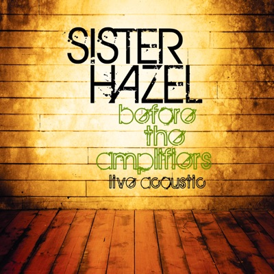 Before the Amplifiers (Live & Acoustic) - Sister Hazel
