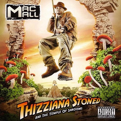 Thizziana Stoned and the Temple of Shrooms - Mac Mall