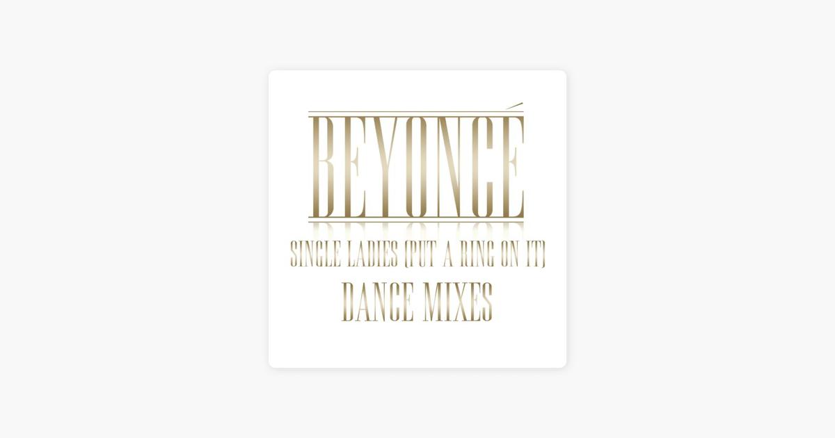 Single Ladies (Put a Ring On It) [Dave Audé Remix Club Version] by Beyoncé