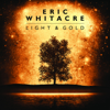 Light & Gold - Eric Whitacre & Eric Whitacre Singers