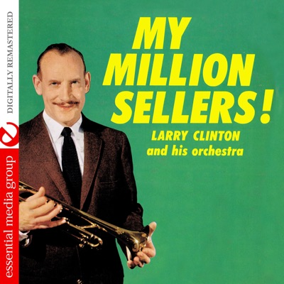 My Million Sellers! (Remastered) - Larry Clinton