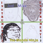 Just Mike And The Blonde Ninja - Bury The Clouds