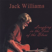 Jack Williams - Laughing In the Face of the Blues