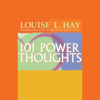 Louise L. Hay - 101 Power Thoughts artwork