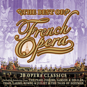 The Best Of French Opera - 20 Opera Classics - Various Artists - Various Artists