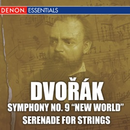 "‎Dvořák: Symphony No  9 ""New World"" & Serenade for Strings by Slovak  Philharmonic, Bohdan Warchal, Libor Pesek & Slowakisches Kammerorchester"