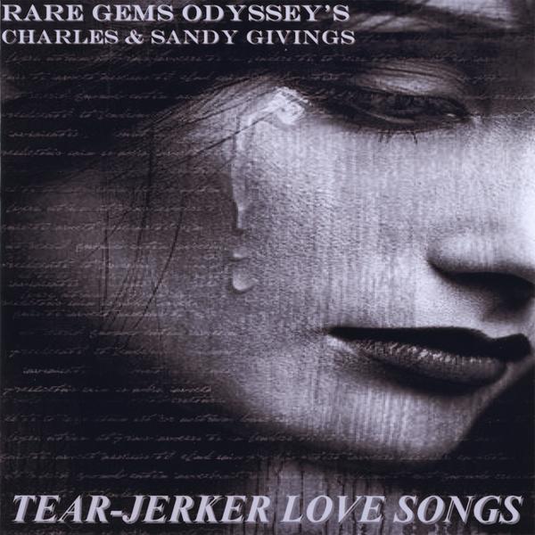 Tear-Jerker Love Songs by Rare Gems Odyssey's Charles & Sandy Givings
