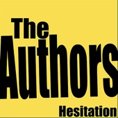 The Authors - Hesitation