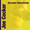 Karaoke Downloads – Joe Cocker