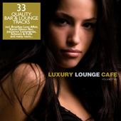 Luxury Lounge Cafe, Vol. 2 - 33 Quality Bar & Lounge Tracks