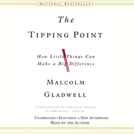 The Tipping Point: How Little Things Can Make a Big Difference (Unabridged) audiobook