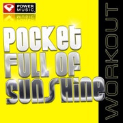Pocket Full of Sunshine (Workout Mix) - Power Music Workout - Power Music Workout