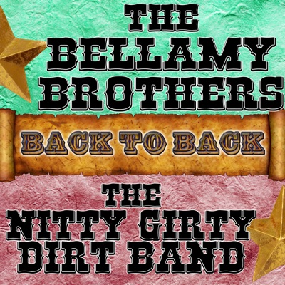 Back To Back: The Bellamy Brothers & The Nitty Gritty Dirt Band - Nitty Gritty Dirt Band