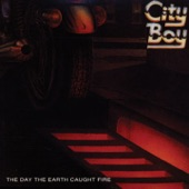 City Boy - The Day the Earth Caught Fire