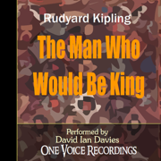 The Man Who Would Be King (Unabridged)