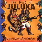 The Best of Juluka - Johnny Clegg & Juluka - Johnny Clegg & Juluka