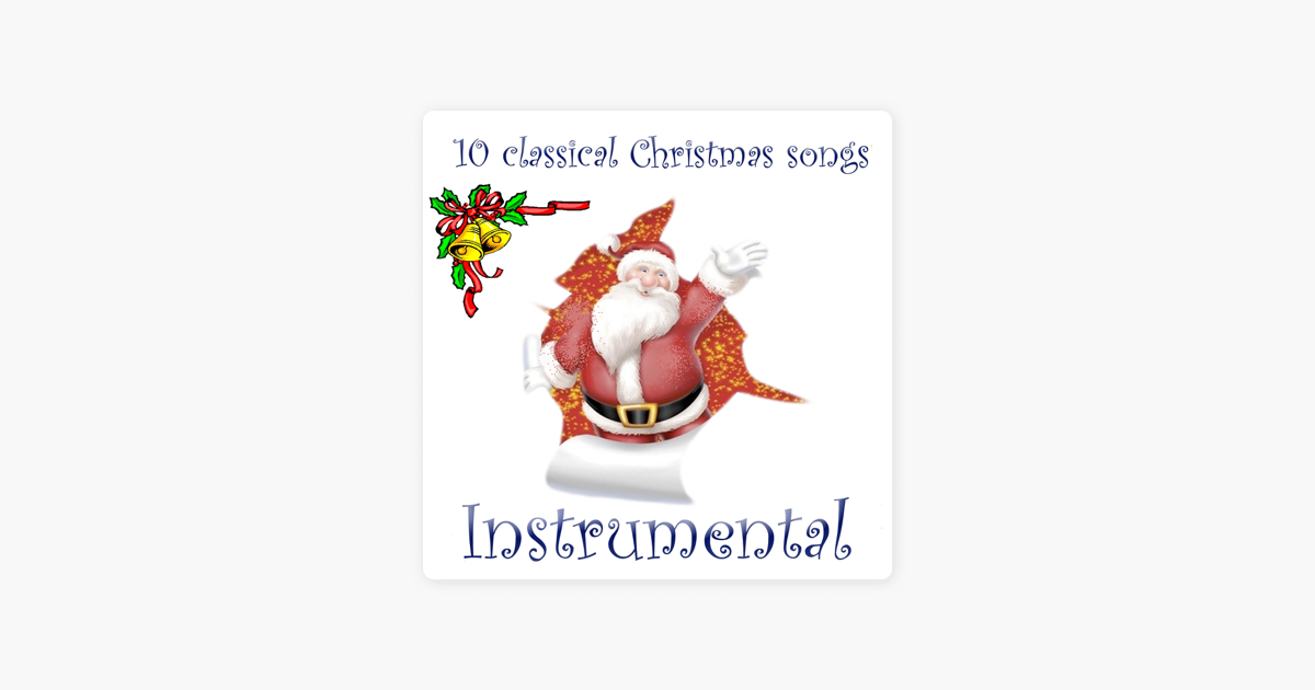 10 classical christmas songs instrumental by comet on apple music - Classical Christmas Songs