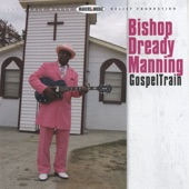 Bishop Dready Manning - Hard Luck & Trouble