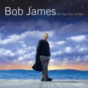 Morning, Noon and Night - Bob James