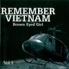 Remember Vietnam - Brown Eyed Girl, Vol. 1