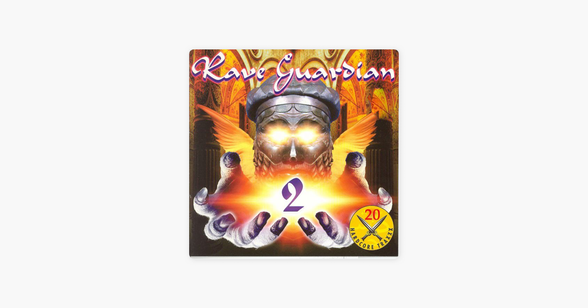 ‎Rave Guardian, Vol  2 (20 Hardcore Traxxx) by Various Artists on iTunes