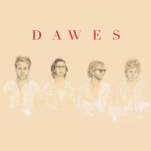 Dawes: When My Time Comes