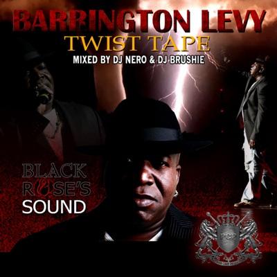 Twist Tape (Mixed by DJ Nero & DJ Brushie) - Barrington Levy