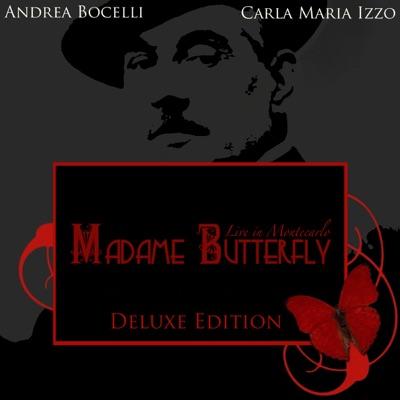 Madame Butterfly (Tragedia Giapponese in Tre Atti in Forma di Concerto) [Live at Grimaldi Forum, Montecarlo] {Deluxe Edition} - Andrea Bocelli