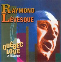 Raymond Lévesque - Québec Love, la collection : Raymond Lévesque artwork