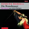 Die Brandmauer: Kurt Wallander 8 - Henning Mankell