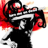 Turn Me On Dead Man - Oh My God It's Filled With Stars