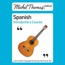 Michel Thomas Method: Spanish Introductory Course (Unabridged) audiobook