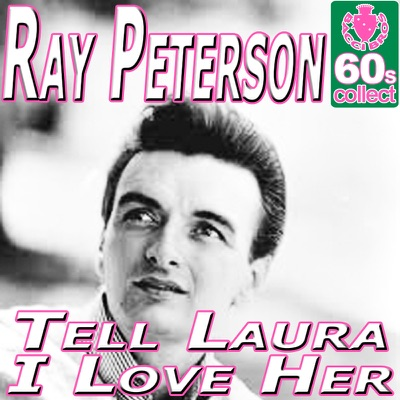 Tell Laura I Love Her (Digitally Remastered) - Single - Ray Peterson